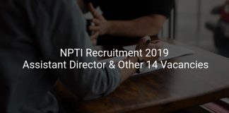 NPTI Recruitment 2019 Assistant Director & Other 14 Vacancies