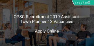 OPSC Recruitment 2019 Assistant Town Planner 12 Vacancies