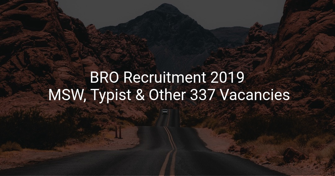 BRO Recruitment 2019 Multi Skilled Worker, Typist & Other 337
