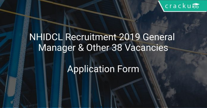 NHIDCL Recruitment 2019 General Manager & Other 38 Vacancies