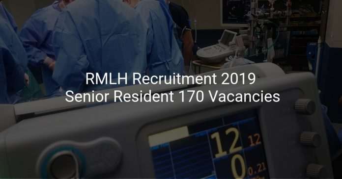 RMLH Recruitment 2019 Senior Resident 170 Vacancies