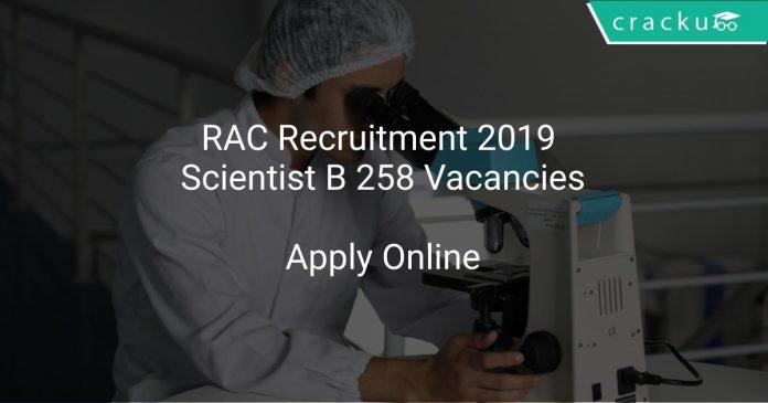 RAC Recruitment 2019 Scientist B 258 Vacancies