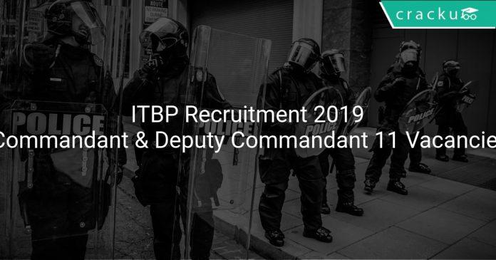 ITBP Recruitment 2019 Commandant & Deputy Commandant 11 Vacancies