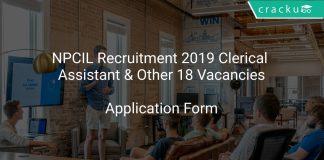 NPCIL Recruitment 2019 Clerical Assistant & Other 18 Vacancies