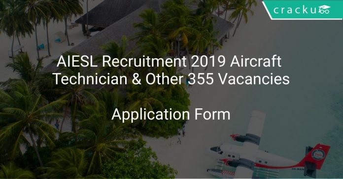 AIESL Recruitment 2019 Aircraft Technician & Other 355 Vacancies