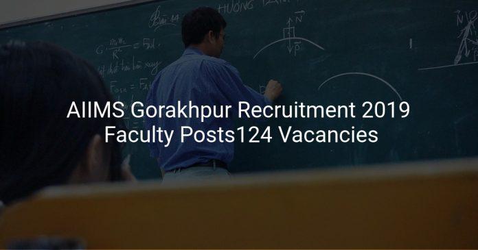 AIIMS Gorakhpur Recruitment 2019 Faculty Posts124 Vacancies
