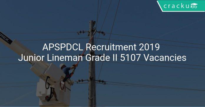 APSPDCL Recruitment 2019 Junior Lineman Grade II 5107 Vacancies