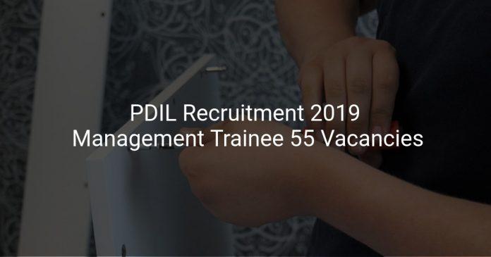 PDIL Recruitment 2019 Management Trainee 55 Vacancies