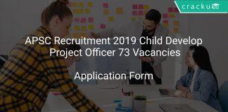 APSC Recruitment 2019 Child Development Project Officer 73 Vacancies