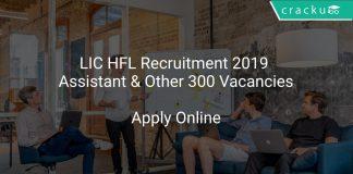 LIC HFL Recruitment 2019 Assistant & Other 300 Vacancies