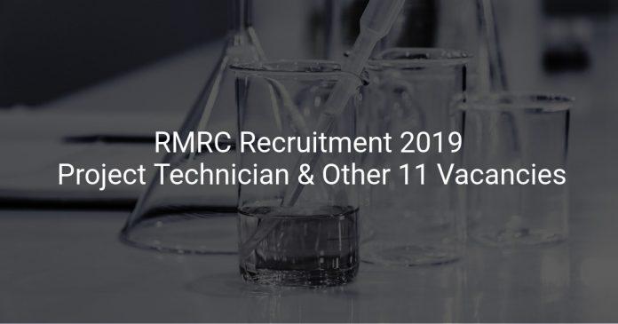 RMRC Recruitment 2019 Project Technician & Other 11 Vacancies