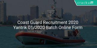 Coast Guard Recruitment 2020 Yantrik 01/2020 Batch Online Form