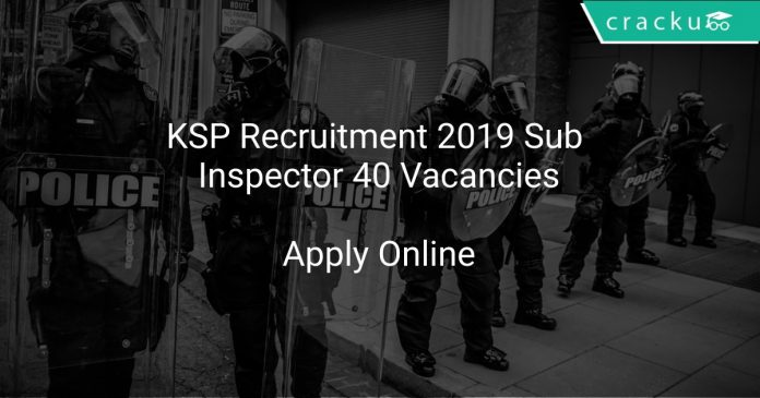 KSP Recruitment 2019 Sub Inspector 40 Vacancies