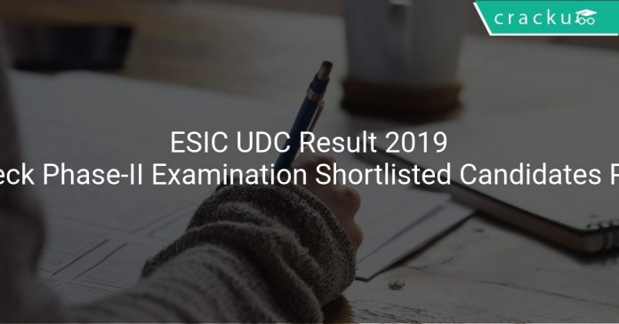 ESIC UDC Result 2019 Out Check Phase-II Examination Shortlisted Candidates PDF