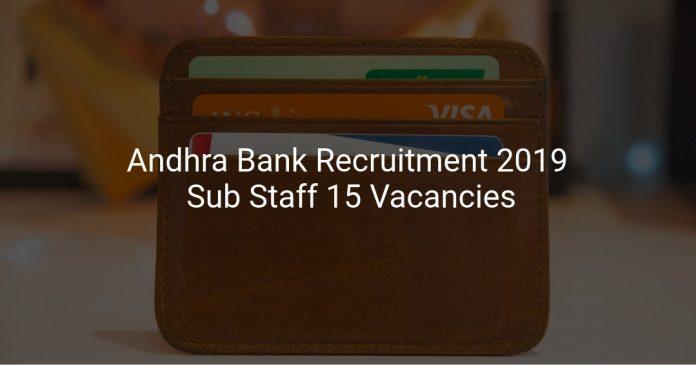 Andhra Bank Recruitment 2019 Sub Staff 15 Vacancies