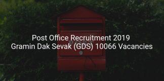 Post Office Recruitment 2019 Gramin Dak Sevak (GDS) 10066 Vacancies