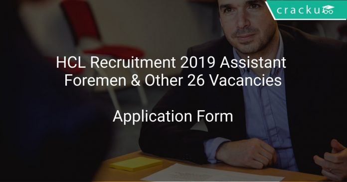 HCL Recruitment 2019 Assistant Foremen & Other 26 Vacancies