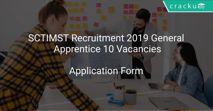 SCTIMST Recruitment 2019 General Apprentice 10 Vacancies