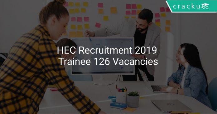 HEC Recruitment 2019 Trainee 126 Vacancies
