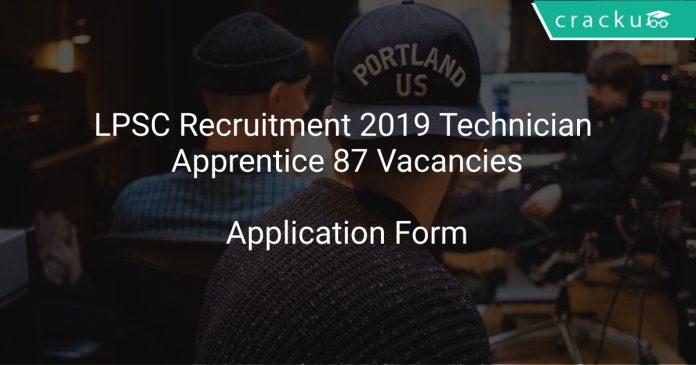 LPSC Recruitment 2019 Technician Apprentice 87 Vacancies