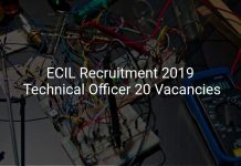 ECIL Recruitment 2019 Technical Officer 20 Vacancies