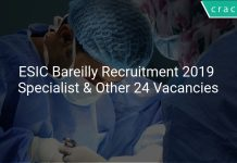 ESIC Bareilly Recruitment 2019 Specialist & Other 24 Vacancies