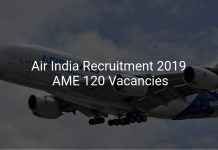 Air India Recruitment 2019 Aircraft Maintenance Engineer (AME) 120 Vacancies