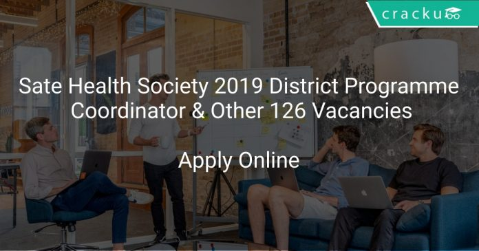 Sate Health Society 2019 District Programme Coordinator & Other 126 Vacancies