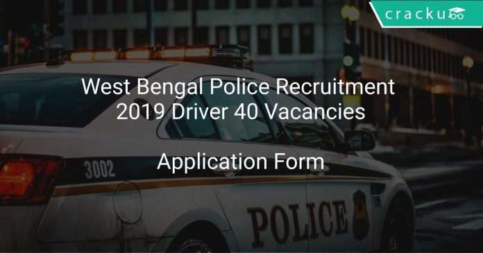 West Bengal Police Recruitment 2019 Driver 40 Vacancies