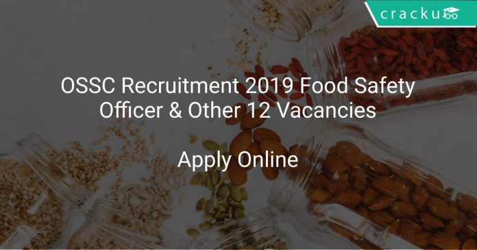 OSSC Recruitment 2019 Food Safety Officer & Other 12 Vacancies