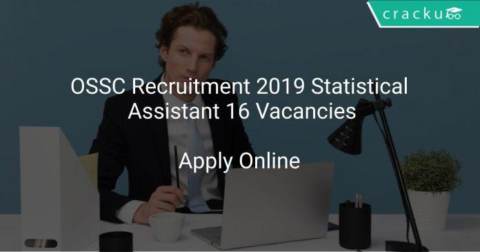 OSSC Recruitment 2019 Statistical Assistant 16 Vacancies