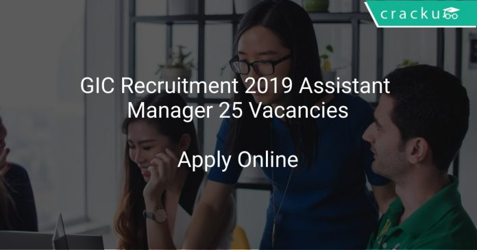 GIC Recruitment 2019 Scale 1 Officer (Assistant Manager) 25 Vacancies