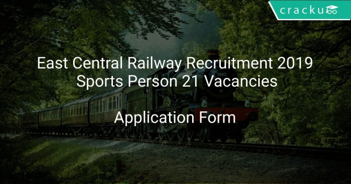 East Central Railway Recruitment 2019 Sports Person 21 Vacancies