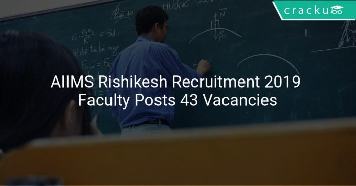 AIIMS Rishikesh Recruitment 2019 Faculty Posts 43 Vacancies