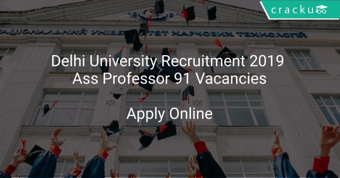 Delhi University Recruitment 2019 Assistant Professor 91 Vacancies