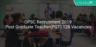 OPSC Recruitment 2019 Post Graduate Teacher(PGT) 128 Vacancies