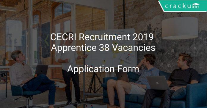 CECRI Recruitment 2019 Apprentice 38 Vacancies