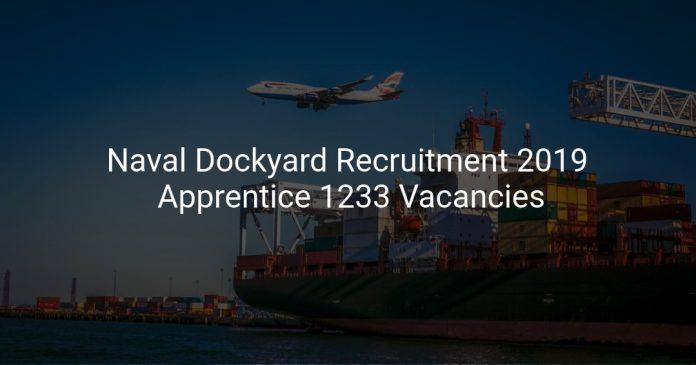 Naval Dockyard Recruitment 2019 Designated & Non-Designated Apprentice 1233 Vacancies