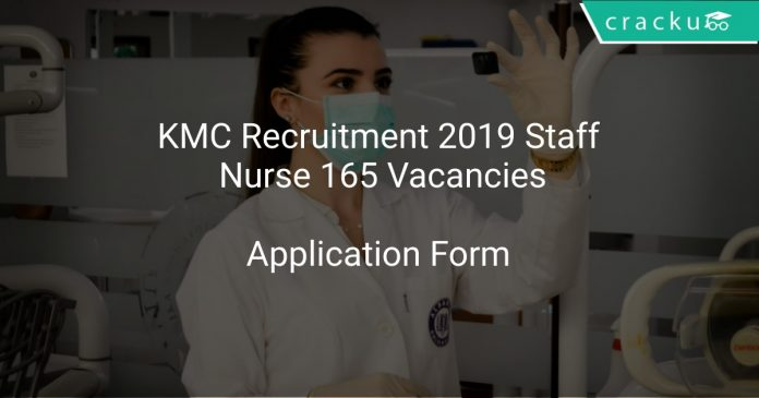 KMC Recruitment 2019 Staff Nurse 165 Vacancies