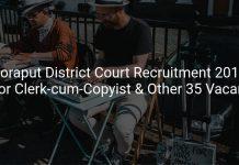 Koraput District Court Recruitment 2019 Junior Clerk-cum-Copyist & Other 35 Vacancies