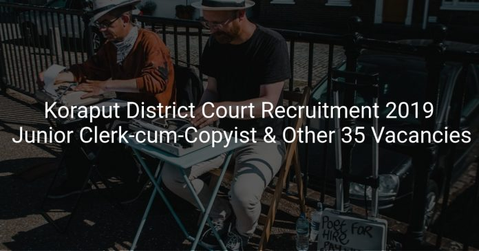Koraput District Court Recruitment 2019 Junior Clerk-cum-Copyist & Other 35 Vacancies