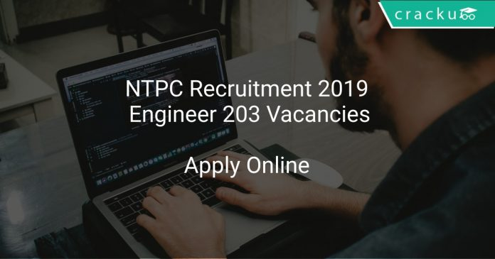 NTPC Recruitment 2019 Engineer 203 Vacancies