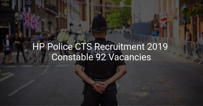 HP Police CTS Recruitment 2019 Constable 92 Vacancies