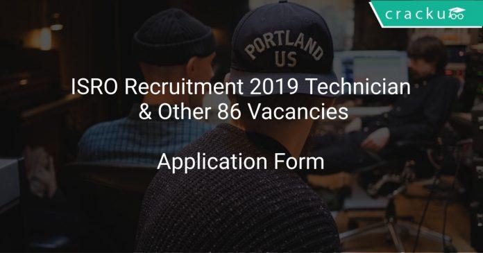 ISRO Recruitment 2019 Technician & Other 86 Vacancies
