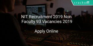 NIT Recruitment 2019 Non Faculty 93 Vacancies 2019