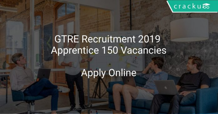 GTRE Recruitment 2019 Apprentice 150 Vacancies