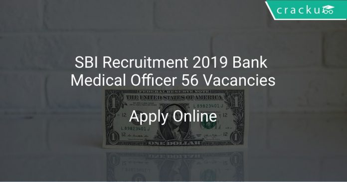 SBI Recruitment 2019 Bank Medical Officer 56 Vacancies
