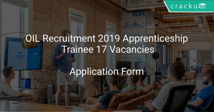 OIL India Recruitment 2019 Apprenticeship Trainee 17 Vacancies