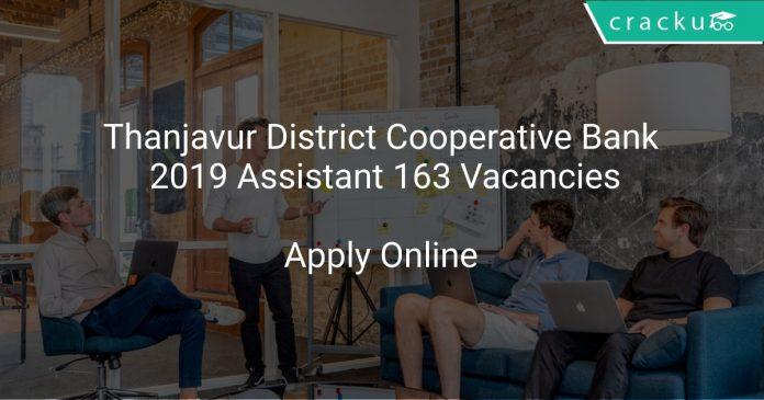 Thanjavur District Cooperative Bank 2019 Assistant 163 Vacancies