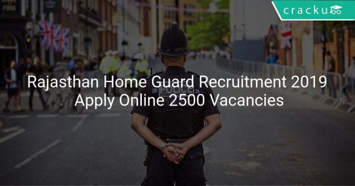 Rajasthan Home Guard Recruitment 2019 Apply Online 2500 Vacancies